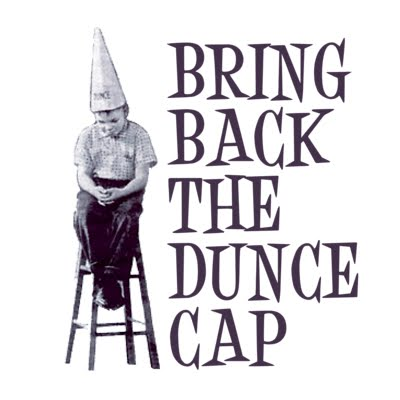 BringBacktheDunceCap